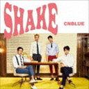 CNBLUE/SHAKE(初回限定盤B/CD+DVD)(CD)