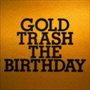 CD - The Birthday / GOLD TRASH(通常盤) [CD]