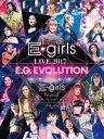 E-girls LIVE 2017 ~E.G.EVOLUTION~ [DVD]
