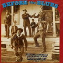 Gospel - 【輸入盤】VARIOUS ヴァリアス/BEFORE THE BLUES : THE EARLY AMERICAN BLACK MUSIC SCENE VOL. 3(CD)