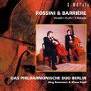 ベルリン・フィルハーモニック・デュオ/ロッシーニ&バリエール〜ベルリン・フィルハーモニック・デュオ(CD)