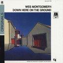 【輸入盤】WES MONTGOMERY ウェス・モンゴメリー/DOWN HERE ON THE GROUND(CD)