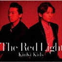 KinKi Kids/The Red Light(初回盤A/CD+DVD-A)(初回仕様)(CD)
