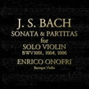 古典 - エンリコ・オノフリ(baroque violin) / J.S.バッハ:無伴奏ヴァイオリンのためのソナタとパルティータ [CD]