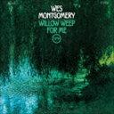 乐天商城 - ウェス・モンゴメリー(g) / ウィロウ・ウィープ・フォー・ミー(SHM-CD) [CD]