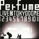 Perfume/結成10周年、メジャーデビュー5周年記念!Perfume LIVE @東京ドーム「1 2 3 4 5 6 7 8 9 10 11」(通常盤) [DVD]