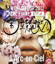L'Arc〜en〜Ciel/20th L'Anniversary WORLD TOUR 2012 THE FINAL LIVE at 国立競技場