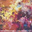 デスパレート・ジャーナリスト/デスパレート・ジャーナリスト(CD)