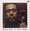 輸入盤 CHARLES MINGUS / BLUES AND ROOTS LP