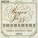 テリー・ハーマン・トリオ/バイエル・ジャズ(オンデマンドCD)(CD)