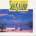 角松敏生/SEA IS A LADY(CD)