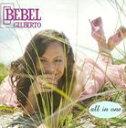 Modern - 【輸入盤】BEBEL GILBERTO ベベウ・ジルベルト/ALL IN ONE(CD)