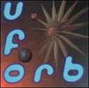 欧洲电子音乐 - 【輸入盤】ORB オーブ/U.F. ORB(CD)