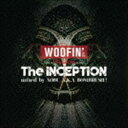 "饶舌, 嘻哈 - DJ NOBU aka BOMBRUSH!(MIX)/WOOFIN' presents ""The Inception""(CD)"