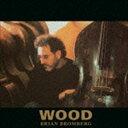 現代 - ブライアン・ブロンバーグ(cb) / ウッド(SHM-CD) [CD]