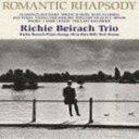 リッチー・バイラーク・トリオ/ロマンティック・ラプソディ(CD)