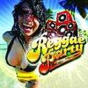 (オムニバス) REGGAE PARTY [CD]