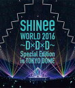 SHINee WORLD 2016〜D×D×D〜 Special Edition in TOKYO(通常盤)(Blu-ray)