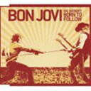 We Weren't Born To Follow/Bonjovi