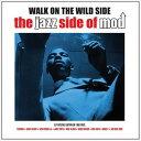 現代 - 輸入盤 VARIOUS / WALK ON THE WILD SIDE : JAZZ SIDE OF MOD [2LP]