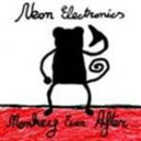 歐洲電子音樂 - Neon Electronics/Monkey Ever After(CD)
