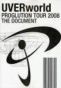 樂天商城 - UVERworld PROGLUTION TOUR 2008 THE DOCUMENT