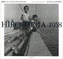 《送料無料》HIROSHIMA 1958