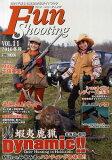 ファン・シューティング 国内で楽しむ実銃射撃ガイドブック VOL.11
