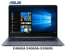 ASUS E406SA E406SA-S3060G [スターグレー]アスース ノートPC Windows10 ウィンドウズ10 単体 新品