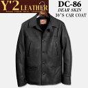 Y'2 LEATHER (ワイツーレザー)ディアスキン30'sカーコート【DC-86】ブラック