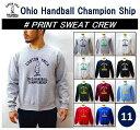 【OHIO HANDBALL CHAMPIONSHIP/オハイオハンドボールチャンピオンシップ】【再入荷】-PRINT SWEAT CREW/プリントスウェットクルー-