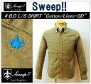 【送料無料】【Sweep!!/スウィープ】-B.D L/S SHIRT COTTON/LINEN-GD