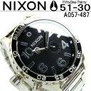 ニクソン NIXON 腕時計 メンズ ブランド A057-487 THE 51-30 A057487 メンズ