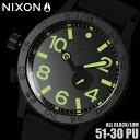 【送料無料】ニクソン THE 51-30 PU A0581256 NIXON 腕時計 メンズ 30気圧防水 オールブラック ブランド ダイバーズウォッチ 時計 ...