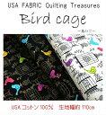 USA FABRIC Quilting Treasures「Bird cage〜鳥かご〜」 /生地/布/綿/ブランド/鳥/トリ/インコ/輸入生地