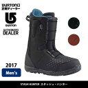 2017 BURTON バートン ブーツ STASH HUNTER スタッシュハンター 【ブーツ】MENS 日本正規品