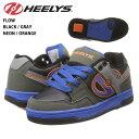 HEELYS/ヒーリーズ ローラーシューズ FLOW BLACK/GRAY/NEON/ORANGE 770233 プレゼント