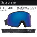 【全品カードで+7倍】2017 【EELECTRIC/エレクトリック】 ゴーグル ELECTROLITE MATTE BLACK BROSE/BLUE CHRO...