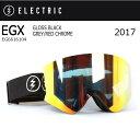 2017 ELECTRIC エレクトリック ゴーグル EGX GLOSS BLACK GREY/RED CHROME EG6616104 【ゴーグル】アジアンフィット