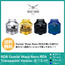 電子タバコ アトマイザー RDA Oumier Wasp Nano RDA Transparent Version ( オウミアー ワスプ ナノ アールディエー 透明バージョン) ..