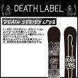 【2015-16年モデル】デスレーベル(DEATH LABEL)スノーボード メンズデスシリーズLTD2(DEATH SERIES LTD2)