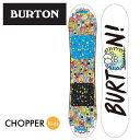 バートン(BURTON)スノーボード板(キッズ)ジュニアボード CHOPPERチョッパー 【BUCL】
