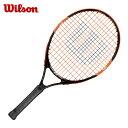 ウイルソン Wilson硬式テニスラケット ジュニア 張り上げ済BURN 23WRT508200