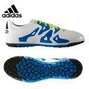 【店内全品基本送料無料 12/3 18:00まで】アディダス(adidas) サッカートレーニングシューズ(メンズ) エックス15.3 TF LE(WH/BL/...