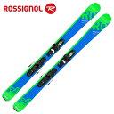 ロシニョール ROSSIGNOL ジュニア スキー板セット 金具付 EXPERIENCE PRO+K...