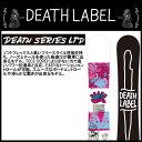 【2015-16モデル】デスレーベル(DEATH LABEL)スノーボード メンズデスシリーズLTD(DEATH SERIES LTD)