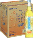 【キリン】蜜柑酒 ひんやりみかん 500ml×12