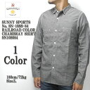 SUNNY SPORTS サニースポーツ No. SN-10SS-84RAILROAD COLOR CHAMBRAY SHIRT SN10S084 ≪新商品!≫
