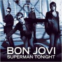 Superman Tonight/Bon Jovi
