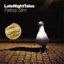【送料無料】Fatboy Slim ファットボーイ・スリム / Late Night Tales 輸入盤 【CD】